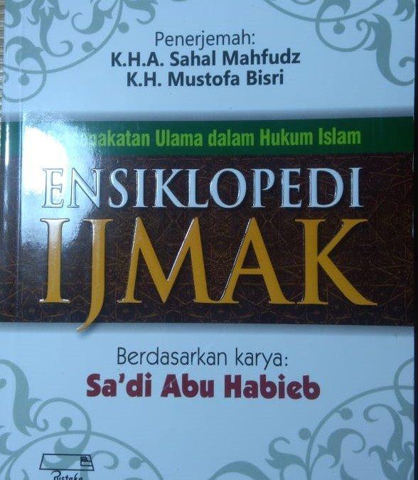 Ensiklopedia Ijmak Kesepakatan Ulama dalam Hukum Islam