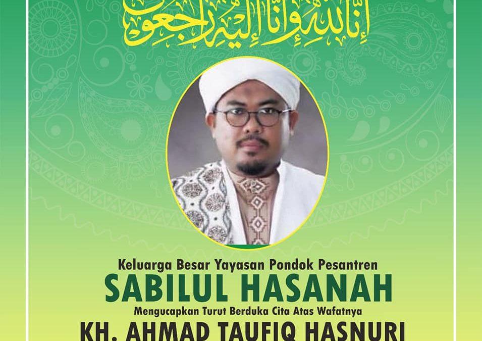 KH. Ahmad Taufiq Hasnuri Meninggal Dunia